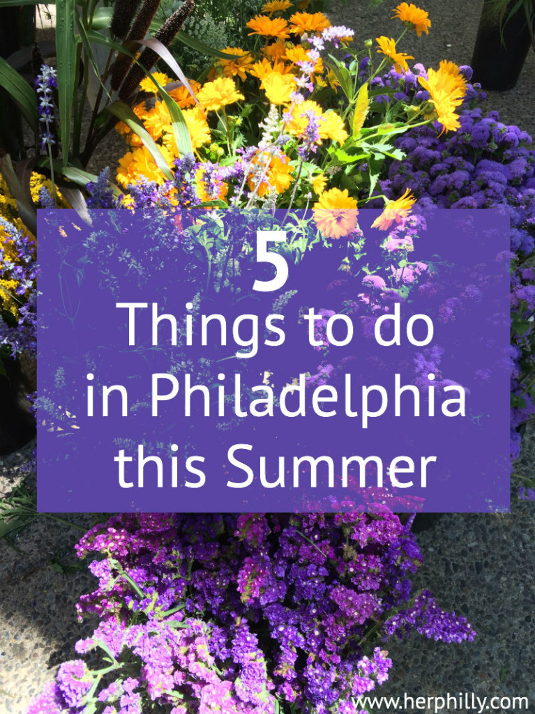 What To Do In Philadelphia In The Summer // Her Philly