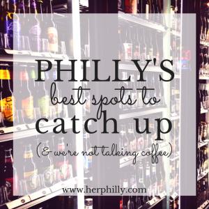 quick catch up spots in philadelphia