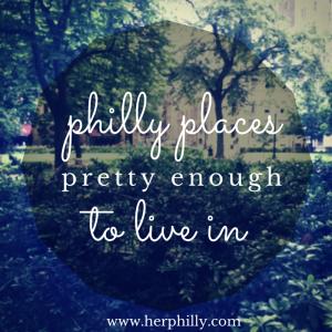 Pretty Places Philadelphia