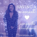 {Having A Moment} Jumpsuits & Compliments