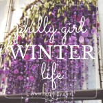 Philly Girl Winter Life {2016}