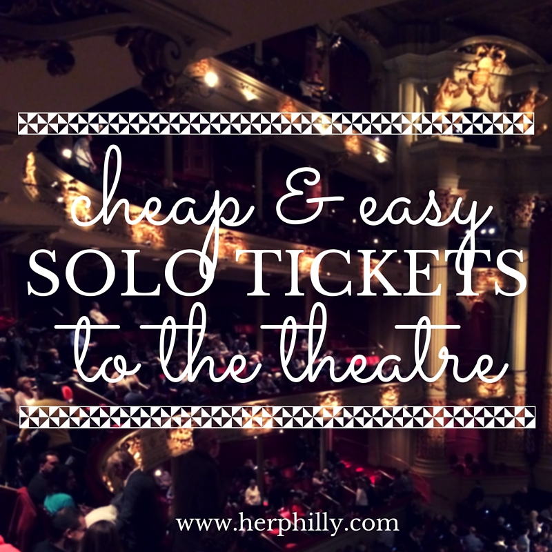 How to get cheap tickets to Philly theatre