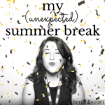 My (Unexpected) Summer Break