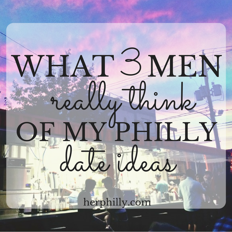 Philly guys give feedback on 10 date ideas