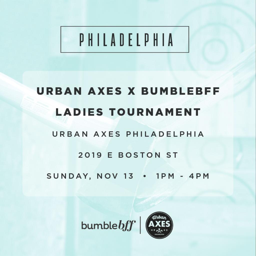 Urban Axes + Bumble BFF Philadelphia event