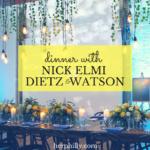 Dinner with Nick Elmi and Dietz & Watson